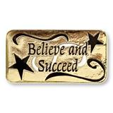 Believe and Succeed Recognition Pin