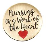 Nursing is a Work of The Heart Pin