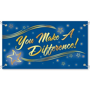 You Make A Difference Vinyl Banners | PaperDirect's