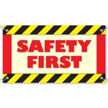Safety First Vinyl Banner