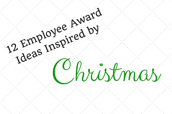 12 Employee Award Ideas Inspired By Christmas