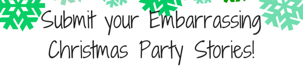 Submit your Embarrassing Christmas Party