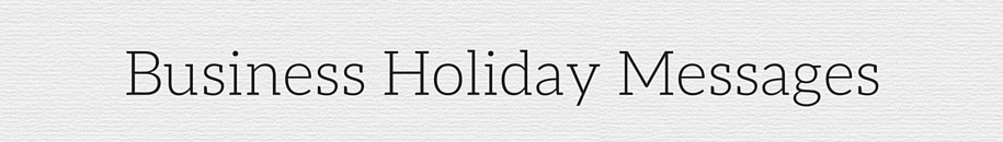 Business Holiday Messages