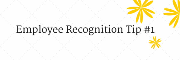Employee Recognition Tip #1
