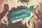 Funny Office award Ideas